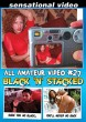 All Amateur Video #27: Black N Stacked