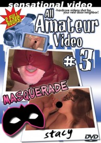 All Amateur Video #3 : Masquerade Edition