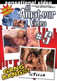 All Amateur Video #5 GANGBANGS!