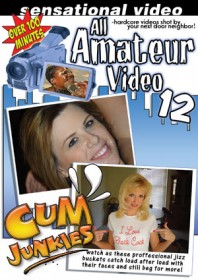 All Amateur Video #12 : Cum Junkies