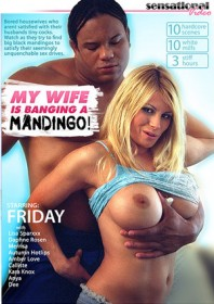 My Wife Is Banging A Mandingo
