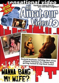 All Amateur Video #19: Wanna Bang My Wife?